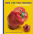 How Are You Peeling? by Joost Elffers